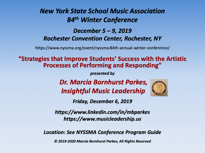"""NYSSMA 84th Winter Conference - December 5-9, 2019. Dr. Marci Bornhurst Parkes presents """"Strategies that Improve Students' Success with the Artistic Processes of Performing and Responding"""" - Friday, December 6, 2019."""
